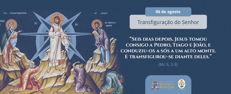 06 de agosto - Transfiguração do Senhor