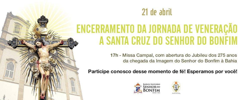 Encerramento da Jornada de Veneração a Santa Cruz do Senhor do Bonfim